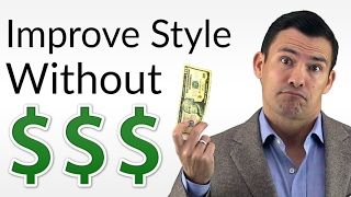 7 Ways To Improve Your Style WITHOUT Much Cash | Low Budget Style Tips