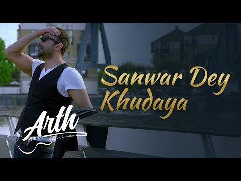 Sanwar De Khudaya Full Video Song | Arth The Destination | Shaan Shahid, Humaima Malik, Uzma Hassan