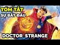 Những gì đã xảy ra trong DOCTOR STRANGE ? - Sự khởi đầu của bác sĩ Trang