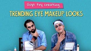 Guys Try Creating Trending Eye Makeup Looks | Ft. Akshay & Kanishk | Ok Tested
