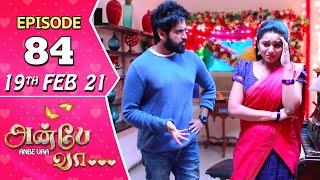 Anbe Vaa Serial | Episode 84 | 19th Feb 2021 | Virat | Delna Davis | Saregama TV Shows