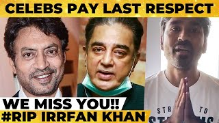 RIP: Kamalhaasan, Dhanush & Other Celebrities Pay Last Respects to Actor Irrfan Khan