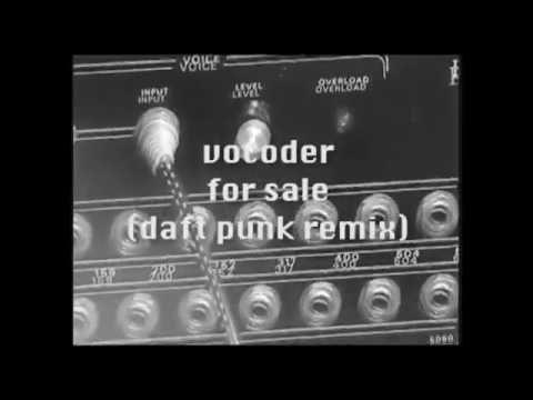 Vocoder For Sale (daft punk remix)