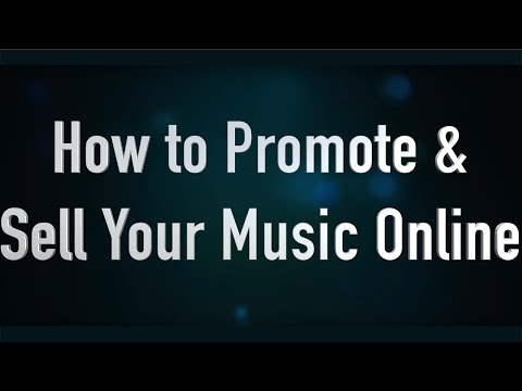 How to Promote and Sell Your Music Online