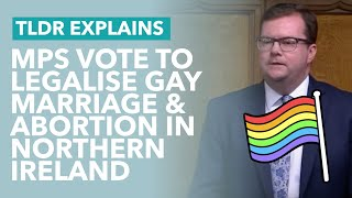 MPs Vote for Marriage Equality & Abortion in Northern Ireland - TLDR News