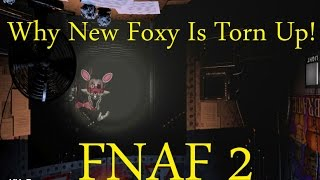Why New Foxy/2.0 Is Torn Up!-Five Nights At Freddy