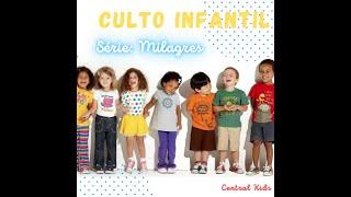 Culto Infantil - JESUS da vista ao cego (Central Kids)