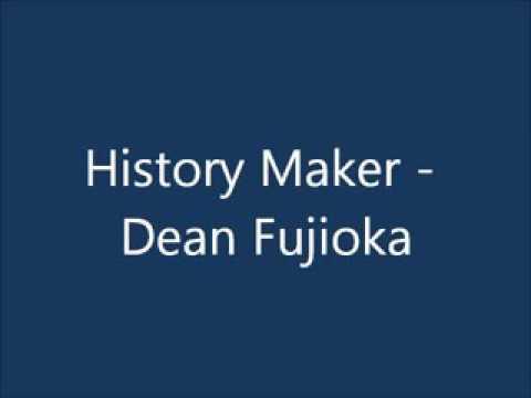 History Maker Song Lyrics By DaveTheGamer 909 / Song By Dean Fujioka