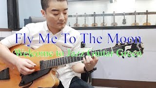 Fly Me To The Moon - Welcome to Jazz Guitar Green [재즈 기타]