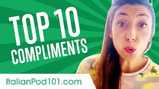 Learn the Top 10 Compliments You Always Want to Hear in Italian