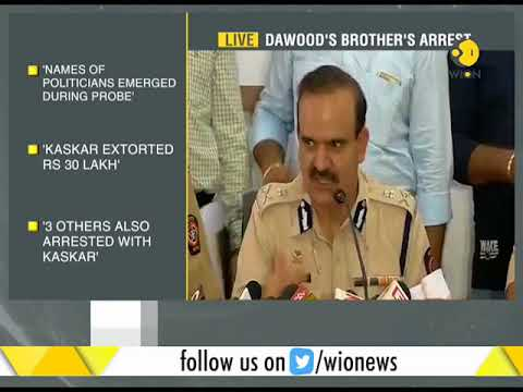 Thane Police Commissioner on Dawood's brother Kaskar arrest