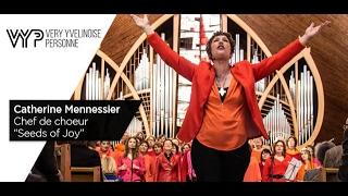 "VYP – Catherine Mennessier, Chef de choeur ""Seeds of Joy"""