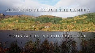 Trossachs National Park - Scotland Through The Camera