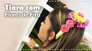 TIARA COM FLORES DE FITA com Zilda Mateus