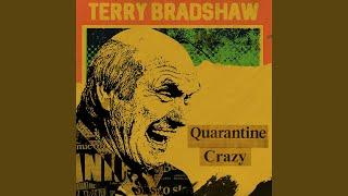 Terry Bradshaw Quarantine Crazy