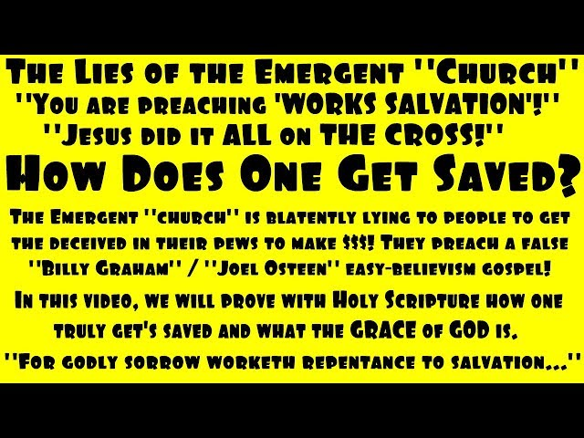 How Do I Get Saved...Faith or Works? - Exposing The Emergent