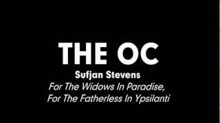 The OC Music - Sufjan Stevens - For The Widows In Paradise, ...