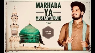 Marhaba Ya Mustafa by Furqan Yaseen