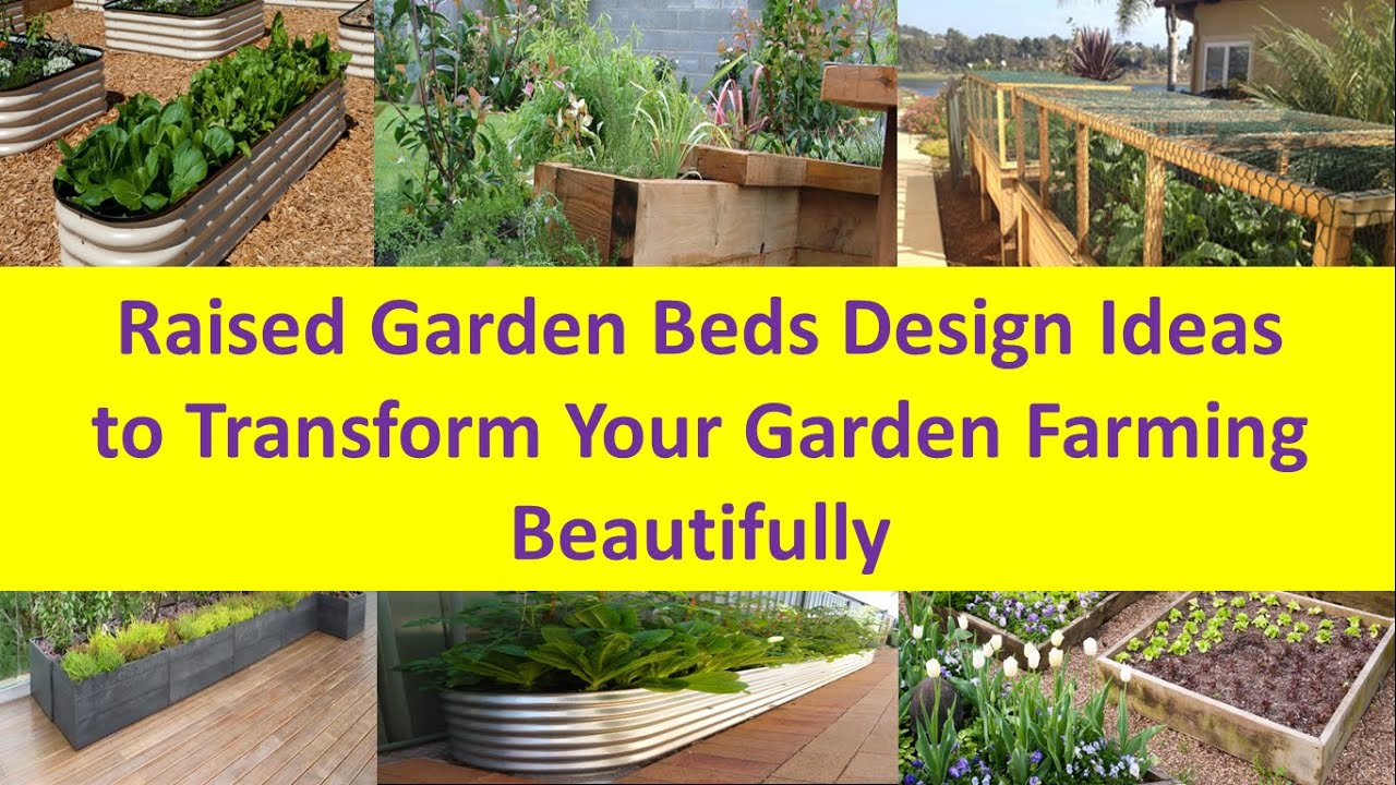 raised garden beds design ideas to transform your garden farming beautifully youtube - Planting Beds Design Ideas