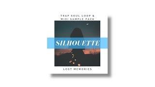 [FREE] TRAP SOUL LOOP & MIDI KIT(RnB TYPE MELODIES) / TRAP SAMPLE PACK 2020 | SILHOUETTE