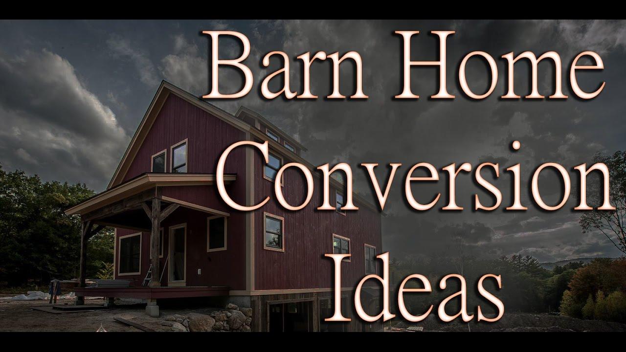 Barn Home Conversion Ideas