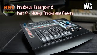 Presonus Faderport 8 Walk Through and Review Part 9 - Hiding Tracks and Faders
