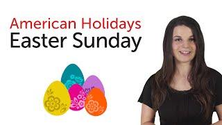 American Holidays - Easter Sunday