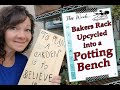Bakers Rack Up-cycled into a Potting Bench
