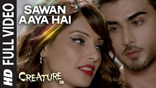 Sawan Aaya Hai (Full Video Song) | Creature 3D