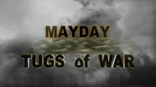 © MAYDAY - TUGS OF WAR DOCUMENTARY - OPENING SCENES PREVIEW