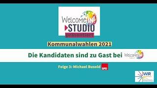 Kommunalwahlen 2021 Die Kandidaten sind zu Gast bei Welcome-in Fulda Folge 3: Michael Busold SPD