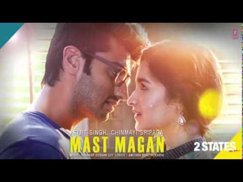 Mast Magan 2 States Full Song by Arijit Singh   Arjun Kapoor, Alia Bhatt
