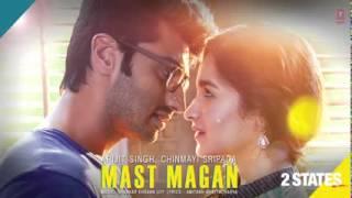 Mast Magan 2 States Full Song by Arijit Singh | Arjun Kapoor, Alia Bhatt
