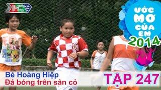 Đá bóng trên sân cỏ - Nguyễn Hoàng Hiệp | ƯỚC MƠ CỦA EM | Tập 247