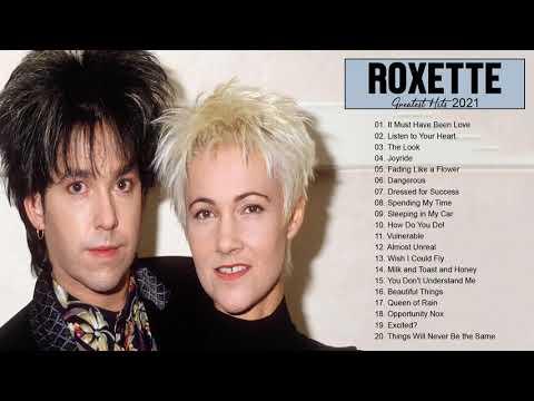 R O X E T T E Greatest Hits Full Album - Best Songs Of R O X E T T E Playlist 2021