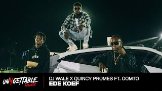 DJ Wale x Quincy Promes & Oomto - Ede Koef (Prod. GIDEONITE)