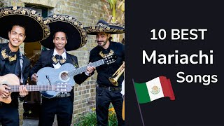 Top 10 Most Popular Mariachi Songs