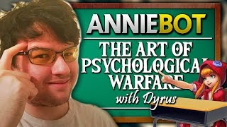 Annie Bot - The Art of Psychological Warfare ft. Dyrus