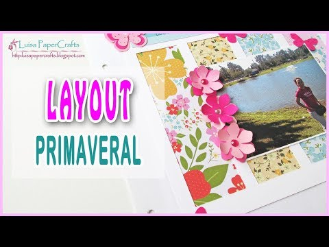 Página de Scrapbook Primaveral | Scrapbook Layout | TUTORIAL SCRAPBOOKING | Luisa PaperCrafts
