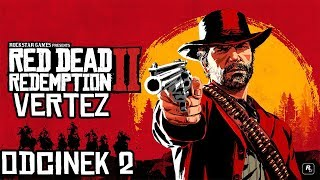 RED DEAD REDEMPTION 2 #02 - KLEPIEMY BANDZIORÓW! | Vertez | Zagrajmy w RDR II