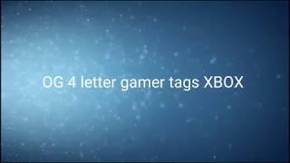 4 letter Xbox Gamer tags 2018 Not Taken