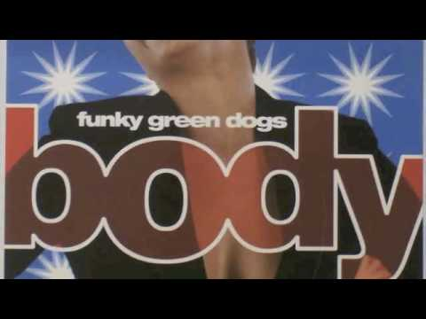 Funky Green Dogs - Body (Club 69 Future Mix)