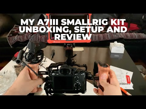My A7III SmallRig Kit Unboxing, Setup And Review