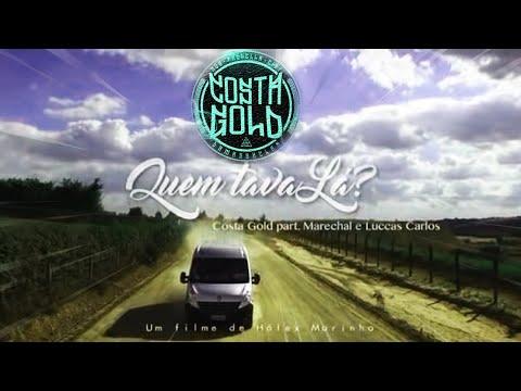 Costa Gold - Quem Tava lá [Videoclipe] Feat :Luccas Carlos e marechal (Prod: Lotto)LETRA+DOWNLOAD