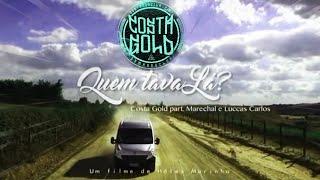 Baixar Costa Gold - Quem Tava lá ? [Videoclipe] Feat :Luccas Carlos e marechal (Prod: Lotto)LETRA+DOWNLOAD