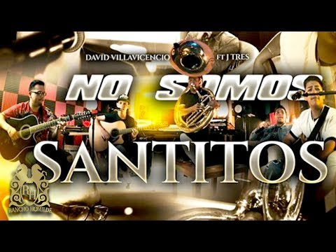 David Villavicencio - No Somos Santitos ft. JTres [Official Video]