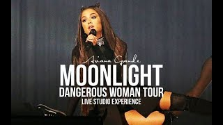 Ariana Grande - Moonlight (Dangerous Woman Tour Live Studio Version) -Experience