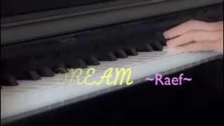 vuclip DREAM~~ Raef~~ Piano cover with lyrics.