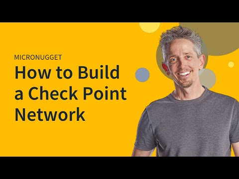 MicroNugget: How to Build a Check Point Network