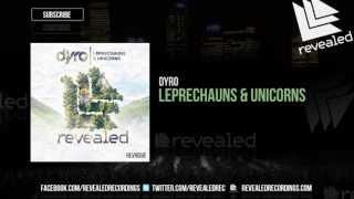Repeat youtube video Dyro - Leprechauns & Unicorns [OUT NOW]